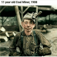 Dank, Funny, and Lmao: 11 year old Coal Miner, 1908 Follow @legendofmemes for free cheese . . . . . playstation funny lol lmao quote pokemon gamer games gaming videogame cosplay xbox nintendo wii nerd relatable videogames gamers game dank dankmeme meme mine minecraft miner difference