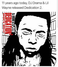 Lil wayne dropped one of the dopest mixtape of all time 11 yrs ago!!! Who here listened to this?? 🤔: 11 years ago today, DJ Drama & Lil  Wayne released Dedication 2.  I, I I I  A AIA Lil wayne dropped one of the dopest mixtape of all time 11 yrs ago!!! Who here listened to this?? 🤔