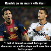 """Spot on.: Ronaldo on his rivalry with Messi:  DWR  dation  un  """"I look at him not as a rival, but a person  Who makes me a better player and l make him a  better player Spot on."""