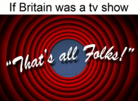 """From Al: If Britain was a tv show  all yolks!""""  """"That From Al"""