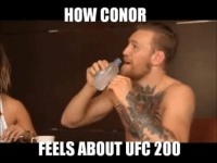 How Conor feels about UFC 200: How CONOR  FEELS ABOUT UFC 200 How Conor feels about UFC 200