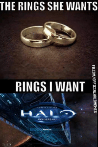 Time for your daily dose of dank memes. ~XyDz: THE RINGS SHE WANTS  RINGS I WANT  COMBAT EVOLVED  ANNIVERSARY  CAMPAIGN Time for your daily dose of dank memes. ~XyDz