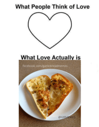 I hope you all had a great Valentine's Day with your one true love, garlic bread heart emoticon: What People Think of Love  What Love Actually is  facebook.com/garlicbreadmemes  @GBLMEMES I hope you all had a great Valentine's Day with your one true love, garlic bread heart emoticon