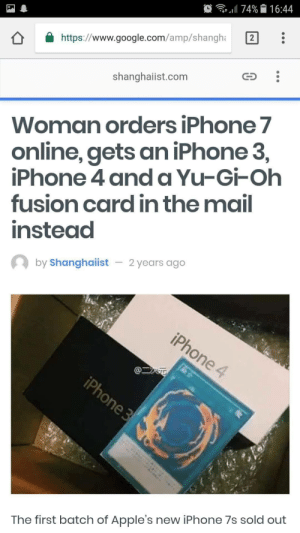 Dank, Google, and Iphone: .1174% 16:44  https://www.google.com/amp/shangh 2  shanghaiist.com  Woman orders iPhone 7  online, gets an iPhone 3,  iPhone 4 and a Yu-Gi-Oh  fusion card in the mail  instead  by Shanghaiist  2years ago  The first batch of Apple's new iPhone 7s sold out Youve activated my trap card by Quazzon FOLLOW HERE 4 MORE MEMES.