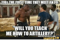 "Memes, 🤖, and First: 11Bs THE FIRST TIMETHEY MEETANFOa  WILL YOU TEACH  ME HOW TO ARTILLERYP""  C  Keep Galmand forArtillery funn"