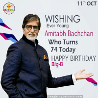 Wishing Bollywood 'Shahenshah' A Very Happy Birthday.. :): 11th OCT  WISHING  Ever Young  Amitabh Bachchan  Who Turns  74 Today  HAPPY BIRTHDAY  Big-B  l a u g hin  colours, co m Wishing Bollywood 'Shahenshah' A Very Happy Birthday.. :)