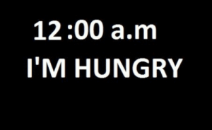 Hungry, Http, and Net: 12:00 a.m  I'M HUNGRY http://iglovequotes.net/