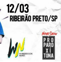 Memes, Pro, and 🤖: 12/03  RIBEIRAO PRETO/SP  PRO  PARO  TONA  WHINDERSSON  NUNES 560 people interested · 196 people going