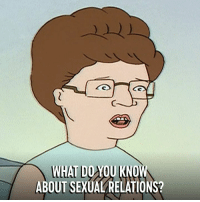 Dank, King of the Hill, and Sex: 12-1  WHAT DO YOU KNOW  ABOUT SEXUAL RELATIONS The only sex talk you need. King of the Hill is on all day.