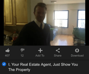The God himself back with some quality content: 12  Add To  Share  Download  407  I, Your Real Estate Agent, Just Show You  The Property The God himself back with some quality content