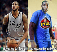 Spurs, Filipino (Language), and Pba: 12  PBA  Auoko na sa Spurs Mas masaua dito sa Pinas 😂😂😂