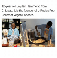 Chicago, Memes, and Pop: 12-year old Jayden Hammond from  Chicago, IL is the founder of J-Rock's Pop  Gourmet Vegan Popcorn