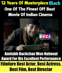 12 Years of Masterpiece Black rvcjinsta: 12 Years of Masterpiece Black  One Of The Finest Off Beat  Movie of Indian Cinema  RV CJ  WWW. RvCJ.COM  Amitabh Bachchan Won National  Award For His Excellent Performance  Filmfare Best Actor, BestActress,  Best Film, Best Director 12 Years of Masterpiece Black rvcjinsta