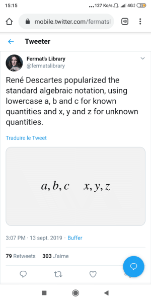 But more importantly who formalized I,J,K as only valid loop variable ?: ...127 Ko/s a1 4G 25D  15:15  mobile.twitter.com/fermatsl  40  Tweeter  Fermat's Library  @fermatslibrary  René Descartes popularized the  standard algebraic notation, using  lowercase a, b and c for known  quantities and x, y and z for unknown  quantities  Traduire le Tweet  а, b, с  х, у, Z  3:07 PM 13 sept. 2019 Buffer  303 J'aime  79 Retweets But more importantly who formalized I,J,K as only valid loop variable ?