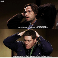 Assassination, Memes, and Gifs: 12x8  You're under arrest for the attempted-  @thesam.winchester  assassination of the President of the United States. Deans debating his life's choices 😂 ➖➖➖➖➖➖➖➖➖➖➖➖➖➖➖➖➖➖➖ supernaturalfacts supernaturaltumblr supernatural spn spnfacts dean thecw sam supernaturalfamily Castiel spn12 spnfunny jensenackles supernaturalfunny gifs samwinchester jaredpadalecki menofletters alwayskeepfighting deanwinchester spnfamily winchester cas mishacollins crowley supernaturalseason12 youareenough spntswscreencaps