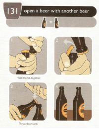 Beer, Memes, and Hook: 13 l open a beer with another beer  Hook the lids together.  Thrust downward. https://t.co/0jsAYjEYXR