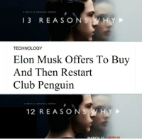 """Club, Run, and Penguin: 13 REASONS W HY  TECHNOLOGY  Elon Musk Offers To Buy  And Then Restart  Club Penguin  12 REAS O NS W HY <p>I haven't seen this before. New format or old format in for a second bull run? Could be worth a lot. I'm buying. via /r/MemeEconomy <a href=""""https://ift.tt/2KmlTWF"""">https://ift.tt/2KmlTWF</a></p>"""