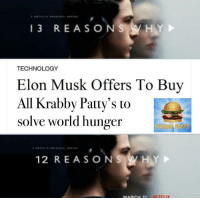 """Fresh, Meme, and Technology: 13 REASONS WHY  TECHNOLOGY  Elon Musk Offers To Buy  All Krabby Patty's to  solve world hunger  ATTO  12 REASONS WHY <p>Fresh meme! via /r/MemeEconomy <a href=""""https://ift.tt/2r9Y3EJ"""">https://ift.tt/2r9Y3EJ</a></p>"""