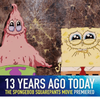 Memes, SpongeBob, and Movie: 13 YEARS AGO TODAY  THE SPONGEBOB SQUAREPANTS MOVIE PREMIERED Feel old? https://t.co/xpYXj9wPlw