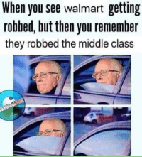 Goddammit: When you see walmart getting  robbed, but then you remember  they robbed the middle class Goddammit