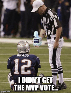 Bradying - Imgflip: 132  PATRIOTS  BRAUY  12  IDIDNT GET  THE MVP VOTE  imgflip.com Bradying - Imgflip