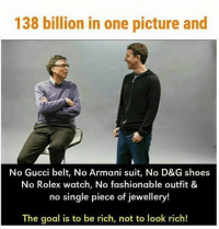 The goal is to be rich, not to look rich. success successful hardwork hardworkpays hardworkpaysoff workhard besuccessful bemotivated like4like l4l f4f followforfollow likeforlike repost like follow4follow art amazing style: 138 billion in one picture and  No Gucci belt, No Armani suit, No D&G shoes  No Rolex watch, No fashionable outfit &  no single piece of jewellery!  The goal is to be rich, not to look rich! The goal is to be rich, not to look rich. success successful hardwork hardworkpays hardworkpaysoff workhard besuccessful bemotivated like4like l4l f4f followforfollow likeforlike repost like follow4follow art amazing style