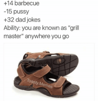 """+14 barbecue  15 pussy  +32 dad jokes  Ability: you are known as """"grill  master"""" anywhere you go  Toasty Meme @chaos.reigns_ is the greatest grill master and meme maker out there😉"""