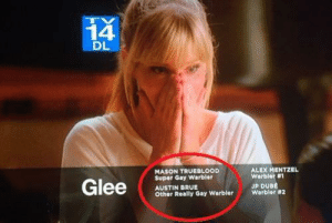 and thats what you missed on Glee.: 14  DL  ALEX MENTZEL  MASON TRUEBLOOD  Super Gay Warbler  AUSTIN BRUE  Other Really Gay warbler  warbler #1  JP DUBE  warbler and thats what you missed on Glee.
