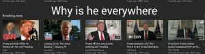 cnn.com, News, and Reddit: 14  hours  ago  34K  views  2 months ago 8.5M views  year ago.589K views  4 months ago 7.6M views  Why is he everywhere  Breaking news  ติเ  3:20  8:31  0:32  2:53  13:25  Trump extends offer to  Democrats for wall funding  CNN  5 hours ago 255K views  Trump offers concessions  seeking wall funding  seattletimesdotcom  6 hours ago 62K views  es wall-for-President Trump makes  Coming Up on 'Fox News  Sunday': January 20  Fox News  5 hours ago 143K views  Trump proposes  DACA in bid to end shutdown  CBS News  6 hours ago.279K views  special announcement on th..  USA TODAY  Streamed 7 hours ago 287K views Pound this from a while back, but still