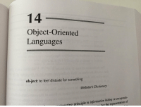 Book, Dictionary, and Information: 14  Object-Oriented  Languages  ob-ject: to feel distaste for something  Webster's Dictionary  ring principle is information hiding or encapsula-  hut the representation of This book out here speaking the truth