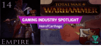 Prepare for battle in Total War: Warhammer with @HeirTweets!: 14  TOTAL WAR  A GAMING INDUSTRY SPOTLIGHT  Altdorf  Heirof Carthage  trinart  Reikland  EMPIRE  TGN Prepare for battle in Total War: Warhammer with @HeirTweets!