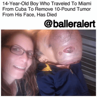 "Apparently, Bones, and Family: 14-Year-Old Boy Who Traveled To Miami  From Cuba To Remove 10-Pound Tumor  From His Face, Has Died  @balleralert 14-Year-Old Boy Who Traveled To Miami From Cuba To Remove 10-Pound Tumor From His Face, Has Died - blogged by @MsJennyb ⠀⠀⠀⠀⠀⠀⠀ ⠀⠀⠀⠀⠀⠀⠀ Last month, a 14-year-old and his family traveled to Miami from Cuba to remove a 10-pound tumor from his face. ⠀⠀⠀⠀⠀⠀⠀ ⠀⠀⠀⠀⠀⠀⠀ Back in September, a Miami specialist offered to assist in the removal of the large tumor after learning of the young boy's story. Emanuel Zayas was diagnosed with polyostotic fibrous dysplasia, which reportedly replaces bones with fibrous tissue. ⠀⠀⠀⠀⠀⠀⠀ ⠀⠀⠀⠀⠀⠀⠀ At age 11, what physicians believed to be a pimple, turned out to be an ossifying fibroma- which has since grown into a 10-pound tumor. According to reports, the tumor began to affect Zayas' breathing, as well as the bone structure of his face. ⠀⠀⠀⠀⠀⠀⠀ ⠀⠀⠀⠀⠀⠀⠀ Although Cuban doctors refused to perform the risky surgery, a specialist at UHealth-University of Miami Health System offered his assistance. In turn, the family flew out to Miami, grateful to God that the specialist agreed to work on their son's potentially fatal tumor. ⠀⠀⠀⠀⠀⠀⠀ ⠀⠀⠀⠀⠀⠀⠀ However, since then, the family has confirmed that Zayas has unfortunately passed in the wake of the 12-hour procedure. ⠀⠀⠀⠀⠀⠀⠀ ⠀⠀⠀⠀⠀⠀⠀ ""I am saddened by the fact that we are losing him and that the physiological stress of the surgery was apparently too much for his compromised anatomy,"" the chief of oral and maxillofacial surgery for the University of Miami Health System said in a statement to the Herald. ""Our hopes of saving his life, and with that allowing him a better quality of life, were not realized."" ⠀⠀⠀⠀⠀⠀⠀ ⠀⠀⠀⠀⠀⠀⠀ ""Our condolences and prayers for Emanuel's family and the loss of a very brave young man,"" Marx said, according to NBC 6. ""Another angel has arrived in heaven."""