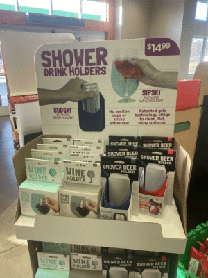 """Local gas stations will always make you feel better about your drinking habits: $1499  SHOWER  DRINK HOLDERS  TM  SIPSKI""""  SHOWER  WINE HOLDER  bbie  Patented grip  technology clings  to clean, flat,  shiny surfaces!  No suction  cups or  sticky  adhesives!  TM  SUDSKI""""  SHOWER  BEER HOLDER  SUDSKI  SUDSKI  SHOWER BEER  SHOWER BEER  Spanalt  Marble  SIPSKI  SIPSKI  SHOWER BEER SUDSKI  UNI DER  Spenatt  SUDSKI  здпаtt  Marbie  SAaft  Seatcam  SIPSKI  SIPSKI  SHOWER BEER  Sanatt  Sesfeam  HOLDER  Marble  SIPSKI  SIPSKI  apusatt  SUDSKI  SHOWER BEER  HOLDER  Marble  Sestoam  apunalt  SIPSKI  SIPSKI  WINE  HOLDER  WINE  HOLDER  Touch  mel  Touch  mel  wnted grip  W doesn'1 Un by  s or sticky adhesives  PAIRS  WELL WITH  BUBBLE  BATHS  PAIRS  MELL WITH  BUBBLE  BATHS  RIPS TO  SHINY  URFACES!  Sine-  Patented grip  velutionsry spece  dreirge nystem  Patented grin  technology  technology  that doesnt  use suction  cups or sticky  Patented grip technotogy  that doesni use suction  Cups or aticky adhesives  that doesn't  use suction  Cups or sticky  adhesives  adhesives  Clings to clean  flat. shiny, dry  Clings to cean  Tat, shins dry  GRIPS TO  Surtaces  surfates  WINE  HOLDER  WINE  HOLDER  Harte  SHOWER BEER  HOLDER  SHOWER BEER  HOLDER  WINE  HOLDER  WINE  HOLDER  OPCORN  INDIANA.  POPULATION Local gas stations will always make you feel better about your drinking habits"""