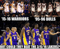 LIKE for '15-16 Warriors. COMMENT for '95-96 Bulls. SHARE for 3/6/16 Lakers.  Who WINS?: 15-16 WARRIORS  '95-96 BULLS  ONBAMEMES  BUT COULD THEY BEAT THE 3/6/16LAKERSP LIKE for '15-16 Warriors. COMMENT for '95-96 Bulls. SHARE for 3/6/16 Lakers.  Who WINS?
