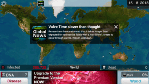 I understood that reference - Meme Guy: 15 8 2018  News  Valve Time slower than thought  Global  News  Researchers have calculated that it takes longer than  expected for radioactive fluids with a half-life of 3 years to  pass through valves. Reason unknown.  World  Infected  265,728  Dead  0  7 Upgrade to the  Premium Versio  090  Cure  0%  Disease  World  NOW! I understood that reference - Meme Guy