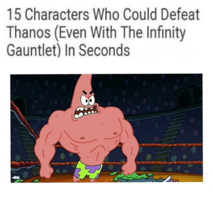 Dont forget, he called you pink!: 15 Characters Who Could Defeat  Thanos (Even With The Infinity  Gauntlet) In Seconds Dont forget, he called you pink!