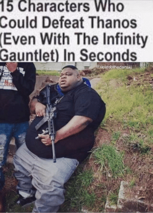 🅱️ig ni🅱️🅱️a: 15 Characters Who  Could Defeat Thanos  Even With The Infinity  Gauntlet) In Seconds  ricardothedartski 🅱️ig ni🅱️🅱️a