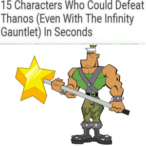Give em da rules: 15 Characters Who Could Defeat  Thanos (Even With The Infinity  Gauntlet) In Seconds Give em da rules