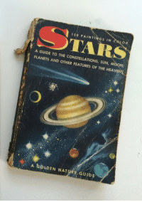 Old books make wonderful aesthetics: 150 PAINT  S IN  O R  TAR  A GUIDE TO THE CONSTELLATIONS, SUN, MOON  PLANETS AND OTHER FEATURES OF THE HEAVEN  A GOLDEN NATURE GUVDE Old books make wonderful aesthetics