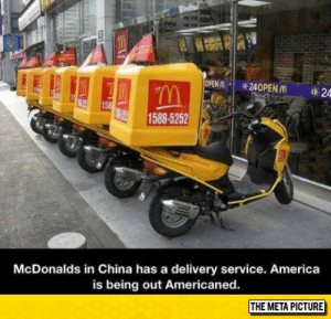 America, McDonalds, and Tumblr: 1588-5252  McDonalds in China has a delivery service. America  is being out Americaned.  THE META PICTURE epicjohndoe:  America Needs To Step Up Its Game