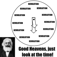 good heavens just look at the time: REVOLUTION  REVOLUTION  REVOLUTION  REVOLUTION  REVOLUTION  REVOLUTION  REVOLUTION  REVOLUTION  REVOLUTION  REVOLUTION  REVOLUTION  REVOLUTION  Good Heavens, just  look at the time!