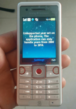 reverendharlemheat: planned obsolescence: 16:15  Unsupported year set on  the phone, The  application can only  handle years from 2004  to 2014.  Settings  Exit  5 JKL  MN reverendharlemheat: planned obsolescence