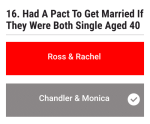 """Question is, who had a pact to get married of they were both single. Correct answer should be """"ross and rachel"""". They had a pact and not """"monica and chandler"""".: 16. Had A Pact To Get Married If  They Were Both Single Aged 40  Ross & Rachel  Chandler & Monica Question is, who had a pact to get married of they were both single. Correct answer should be """"ross and rachel"""". They had a pact and not """"monica and chandler""""."""