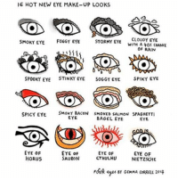 Makeup, Memes, and Cthulhu: 16 HOT NEW EYE MAKE-UP LOOKS  SMOKY EYE  FOGGY EYE  STORMY EYE  CLOUDY EYE  WITH A 40 CHANCE  OF RAIN  SPOOKY EYE  STINKY EYE  SOGGY EYE.  SPIKY EYE  SPICY EYE  SMOKY BACON SMOKED SALMON SPAGHETTI  EYE  BAGEL EYE  EYE  EYE OF  EYE OF  EYE OF  EYE OF  HORUS  SAURON  CTHULHU  NIETZSCHE  Foik yeser GEMMA coRRELL 2019 Happy Friday 13th ☠️👹👻 comics makeup fridaythe13th