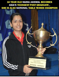 st paul: 16 YEAR OLD NAINA JAISWAL BECOMES  ASIA'S YOUNGEST POST GRADUATE  SHE IS ALSO NATIONAL TABLE TENNIS CHAMPION  29  ST. PAUL S ANNUAL TELANGANA  STATE RANKING  TABLE TENNIS TOURNAMENT  WOMEN WINNER