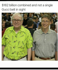 Gucci Belt: $162 billion combined and not a single  Gucci belt in sight