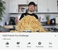 1620 French Fry Challenge  1.8M views  96K  1.9K  Share  Download  Save