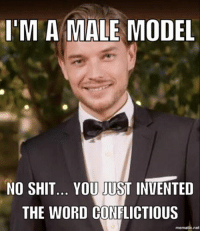 #bacheloretteau: I'M A MALE MODEL  NO SHIT... YOU JUST INVENTED  THE WORD CONFLICTIOUS  net #bacheloretteau
