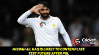 Back to Back, Memes, and Pressure: 166  S Shots  MISBAH-UL HAQISLIKELY TO CONTEMPLATE  TESTFUTURE AFTER PSL He has been under pressure following back to back series defeats in Australia and New Zealand. However he will captain his PSL team