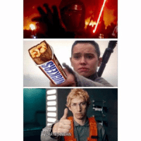MATT  AI Kylo Ren: I WILL DESTROY YOU Rey: eat a snickers Ren Kylo Ren: why? Rey: you're not you when you're hungry Kylo Ren: I heard Kylo ren has an 8-pack, that he's shredded
